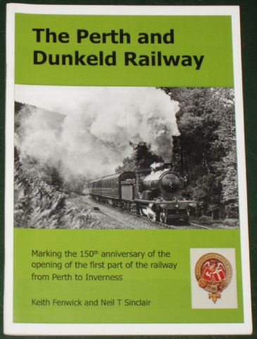 The Perth and Dunkeld Railway, by Keith Fenwick and Neil Sinclair